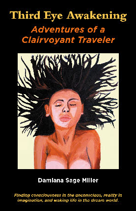 Third Eye Awakening, Adventures of a Clairvoyant Traveler